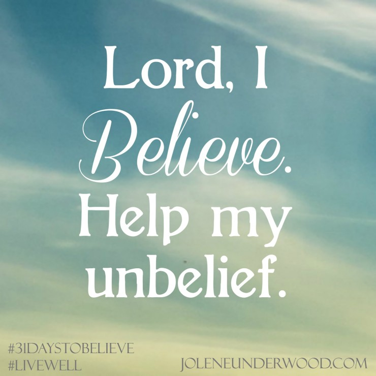 lord i believe help my unbelief essay 55 quotes about believing in god and greeks that they must turn to god in repentance and have faith in our lord jesus 'i believe help my unbelief'.