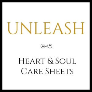 unleash-heart-and-soul-care-sheets