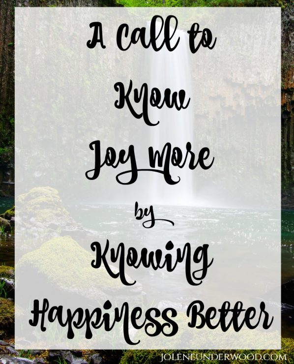 A Call to Know Joy More by Knowing Happiness Better