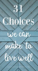 Choices to Live Well