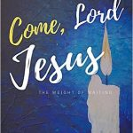 Come Lord Jesus by Kris Camealy