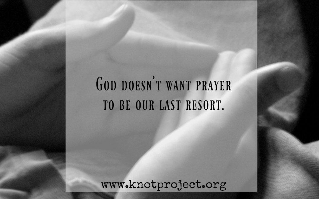 How to Not Let Prayer Become Your Last Resort {Guest: Jen Ferguson}