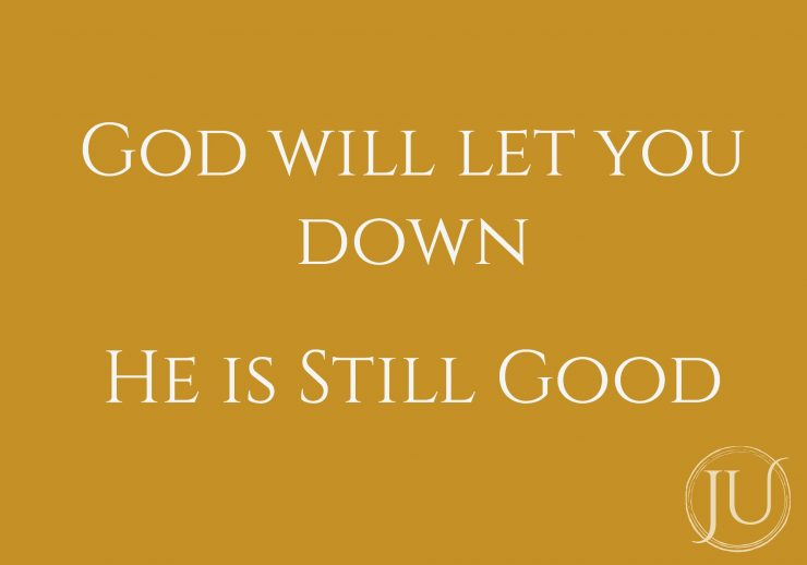 god-will-let-you-down-still-good