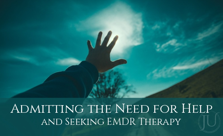 Admitting the Need For Help and Seeking EMDR Therapy