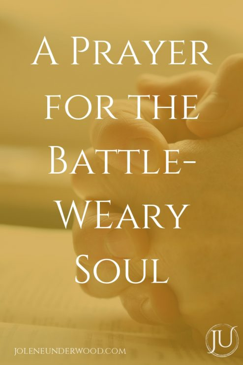 A Prayer for the Battle-Weary Soul