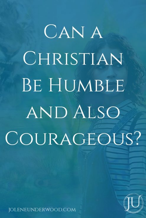 Can a Christian Be Humble and Also Courageous