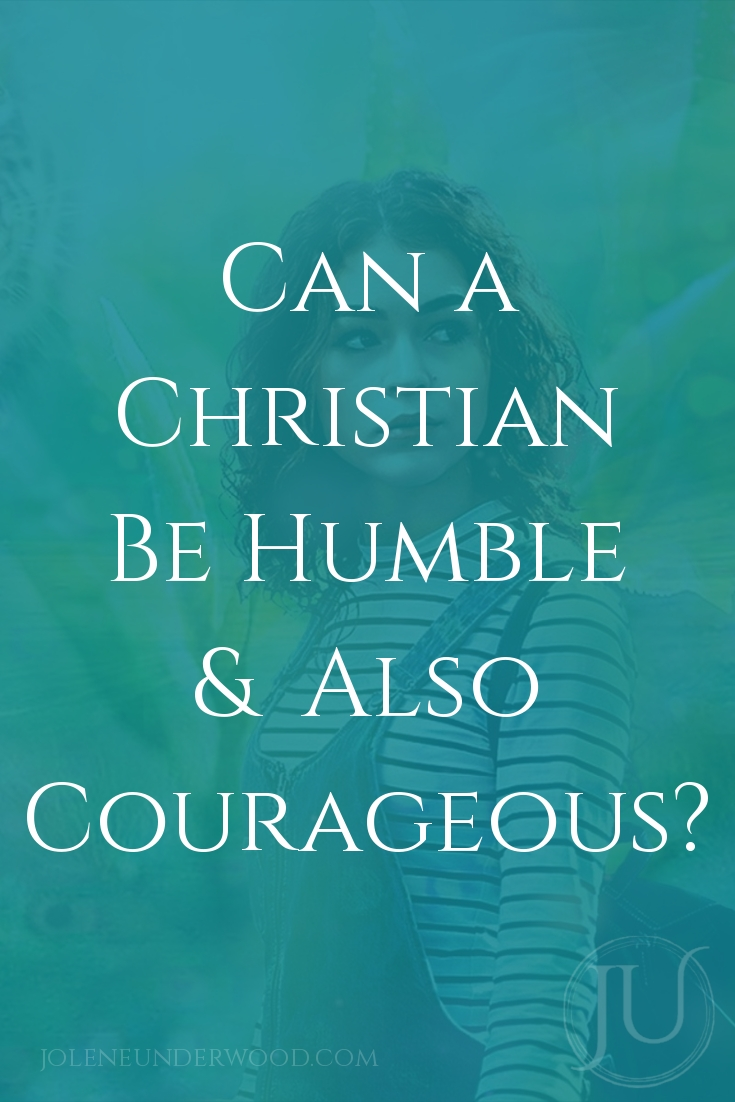 Humility is not the absence of courage. In fact, it may be seen best by those who live most courageously, and they can because of Christ.