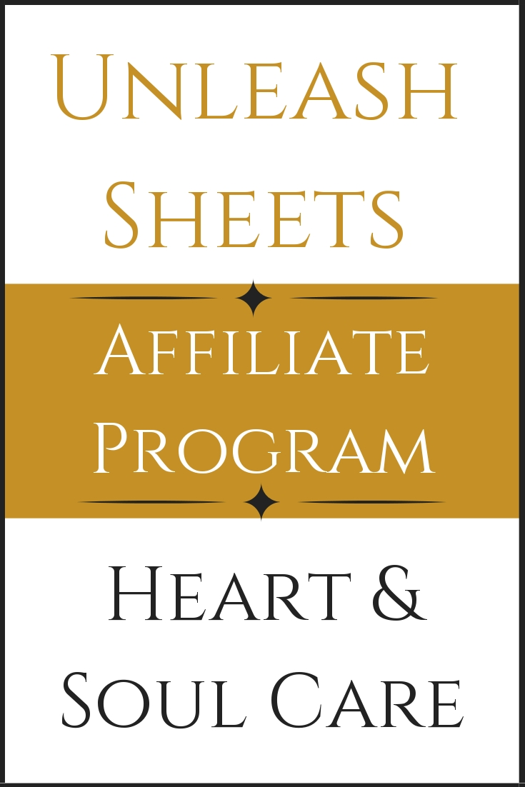 Unleash Sheets Affiliate Program for Heart and Soul Care Emotional Health and Spiritual Growth