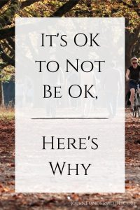 It's OK to Not Be OK Here's Why