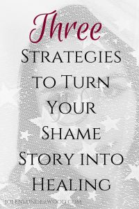 3 strategies turn shame story into healing guest lisa murray