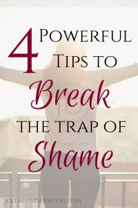 four powerful tips to break the trap of shame